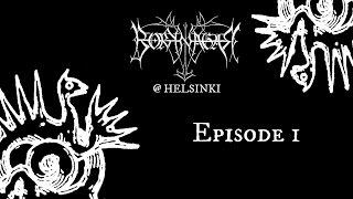 """BORKNAGAR IN HELSINKI"" Episode 1"