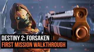 Destiny 2: Forsaken First Mission Walkthrough