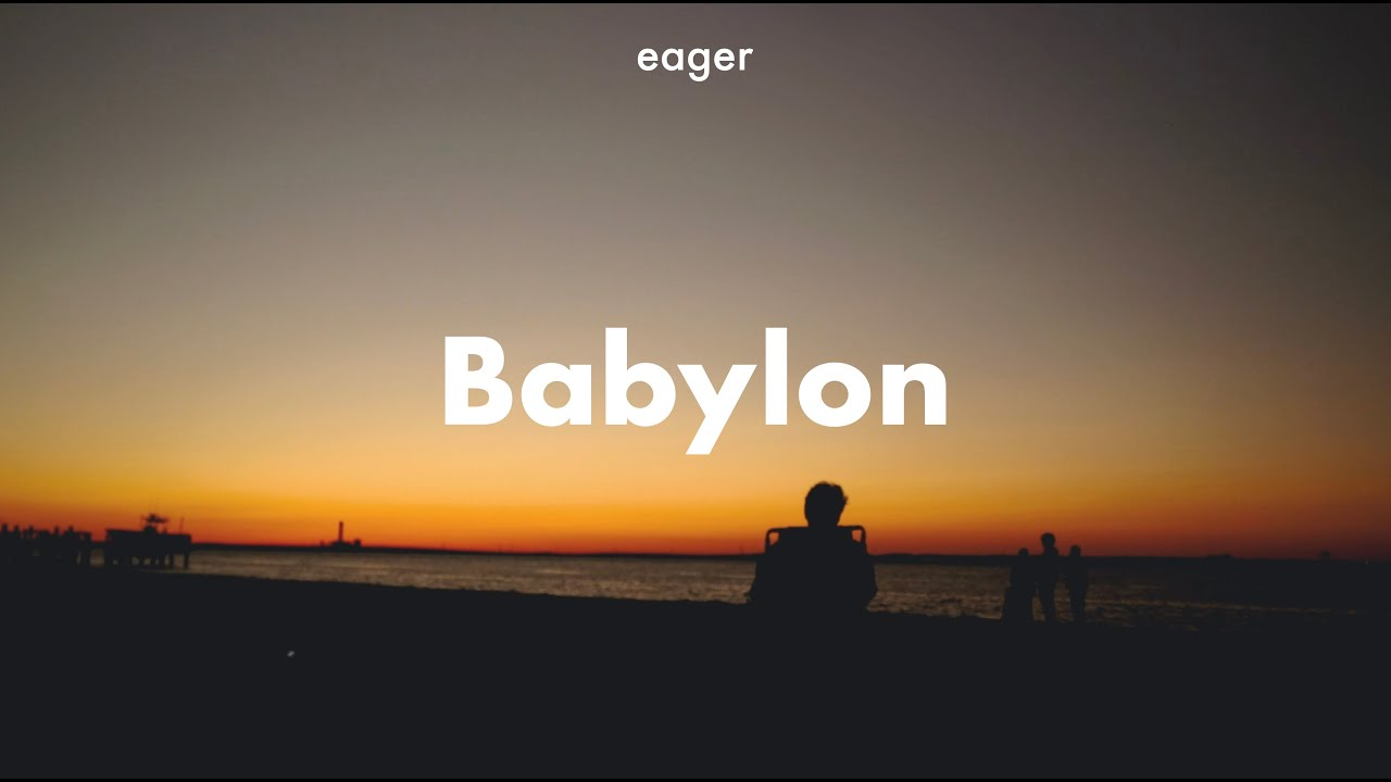 Download eager - Babylon (Official Visualizer)