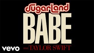 """Sugarland's """"Babe"""" Featuring Taylor Swift + More of Country Music's Top 2018 Summer Hits"""