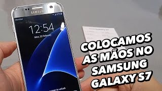 Colocamos as mãos no smartphone Samsung Galaxy S7 [Hands On] - MWC 2016