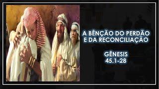 CULTO SOLENE AO VIVO -A BÊNÇÃO DO PERDÃO E DA RECONCILIAÇÃO - GÊNESIS 45.1-28