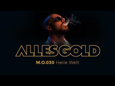 M.O.030 - Heile Welt [Alles Gold Session] mp3