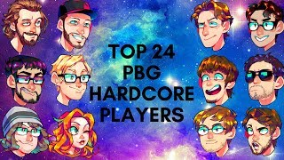 Top 24 Pbg Hardcore Players
