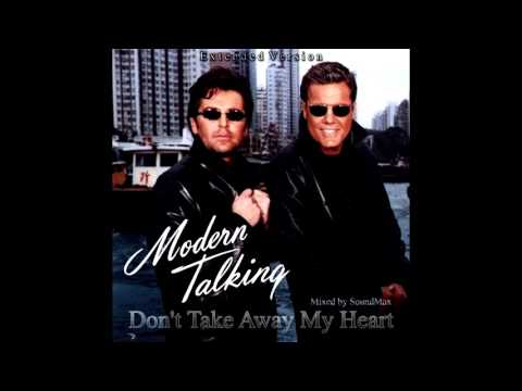 Modern Talking - Don't Take Away My Heart (Extended Version) (mixed By SoundMax)