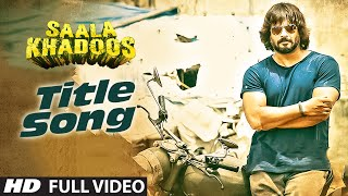 SAALA KHADOOS Title Song (FULL VIDEO ) | R. Madhavan, Ritika Singh