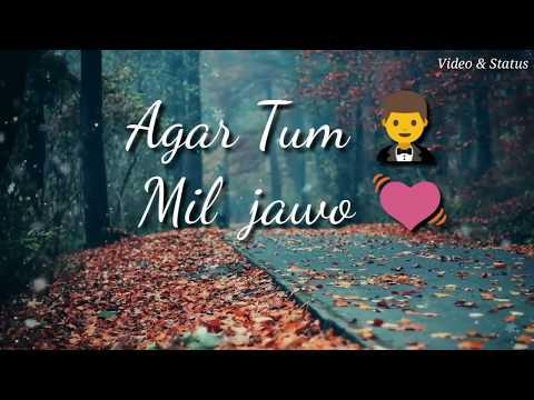 Ager Tum Mil Jao Song Whatsapp Love Video Neha Kakkar   Whatsapp Status 💞