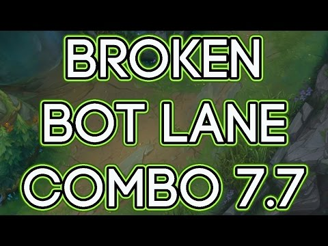 The Most OP Bot Lane Champion Combo In Patch 7 7 - Best Duo