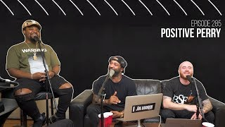 The Joe Budden Podcast Episode 285 | Positive Perry