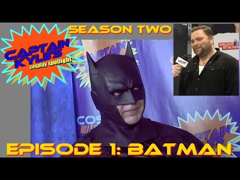 Batman (feat. Drew Powell) - Captain Kyle's Cosplay Spotlight S02E01