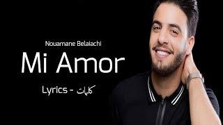 Nouamane Belaiachi - Mi Amor (Lyrics) (نعمان بلعياشي - مي يامور (كلمات