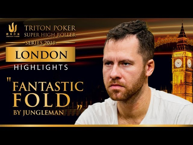 Fantastic Fold by Jungleman! Triton Poker Series London 2019
