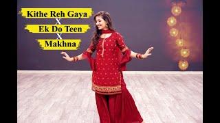 WEDDING MASHUP For BRIDE   Kithe Reh Gaya X EK Do Teen X Makhna   Dance Cover   Dhadkan Group