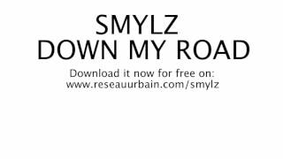 Down My Road - Smylz (Lyrics)