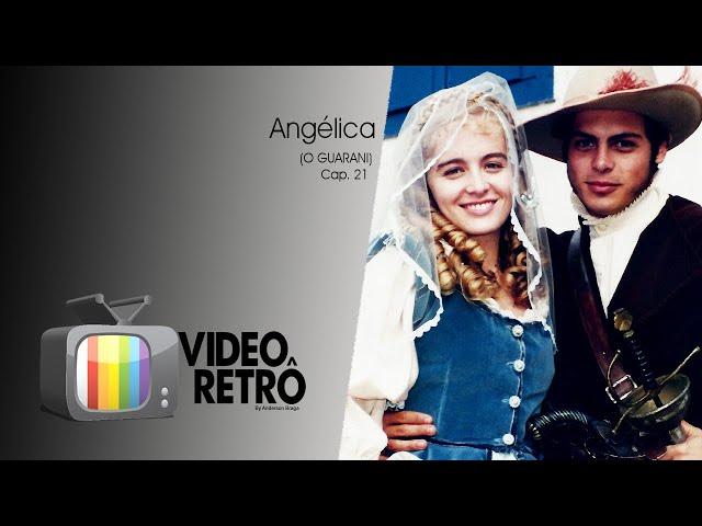 Angélica (mini-série) O guarani 21/23 / Video Retrô