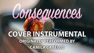 Consequences (Cover Instrumental) [In the Style of Camila Cabello]