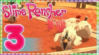 Slime rancher - Necesitamos más pollos - Capitulo 3