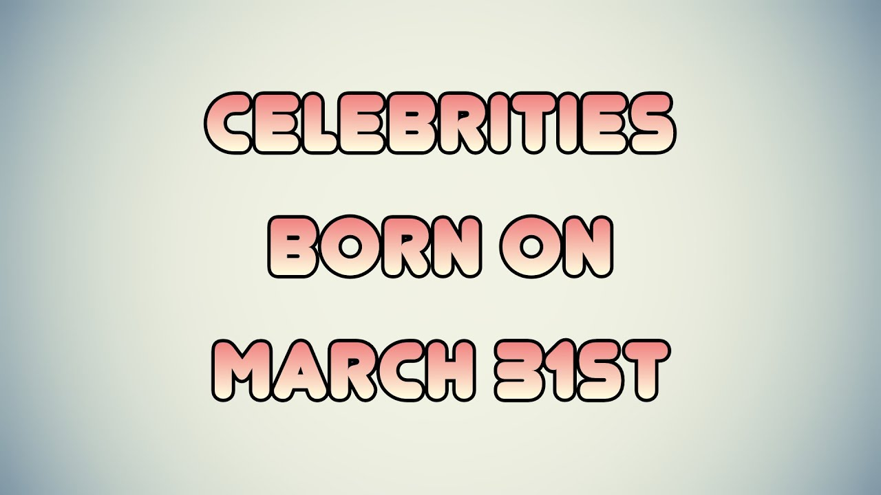 Today's famous birthdays list for May 31, 2021 includes celebrities ...