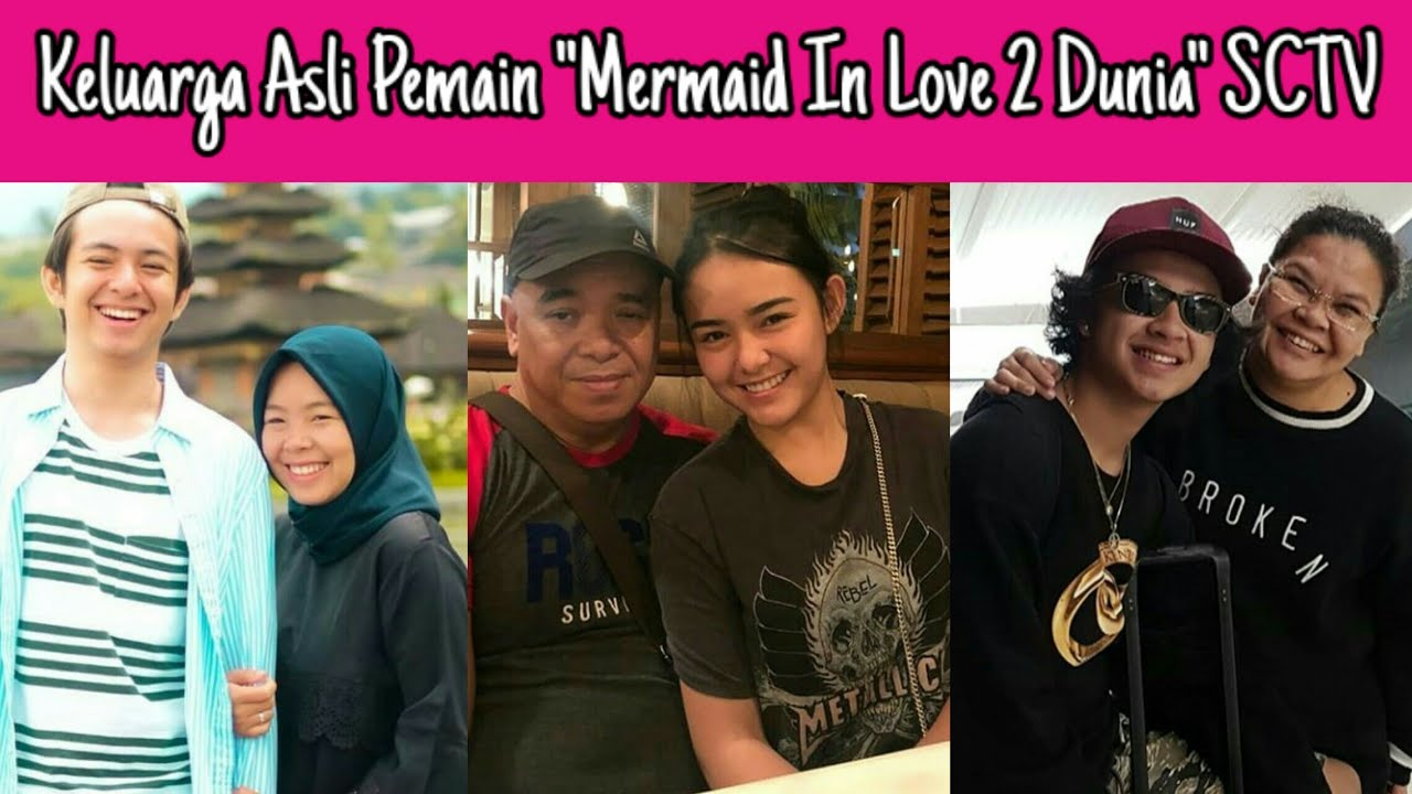 "Terbaru Keluarga Asli Pemain ""Mermaid In Love 2 Dunia"" SCTV Ft Angga Yunanda & Amanda Manopo"