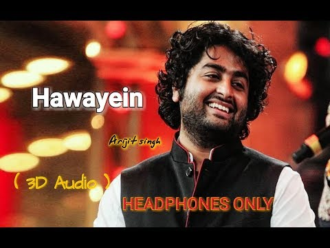 Hawayein (3D Audio)~Arijit Singh # jab harry met sejal