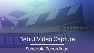 This video will show you how to schedule a recording with Debut vid...