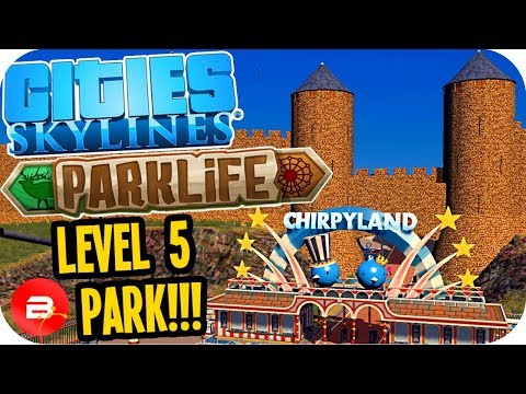 Cities Skylines PARKLIFE - First Level 5 Park!! #3 Cities Sk