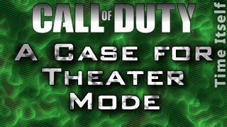 A Case for Theater Mode - Call of Duty Commentary