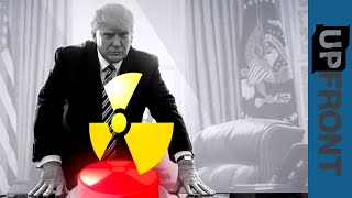 UpFront - Reality Check: Trump and the nuclear codes