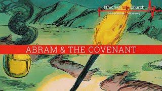 Effective Life Church - Abram & The Covenant - Luke Guest