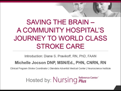Saving the Brain: A Community Hospital's Journey to World Class Stroke Care Webinar