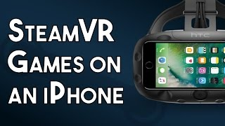 How to play SteamVR games on an iPhone