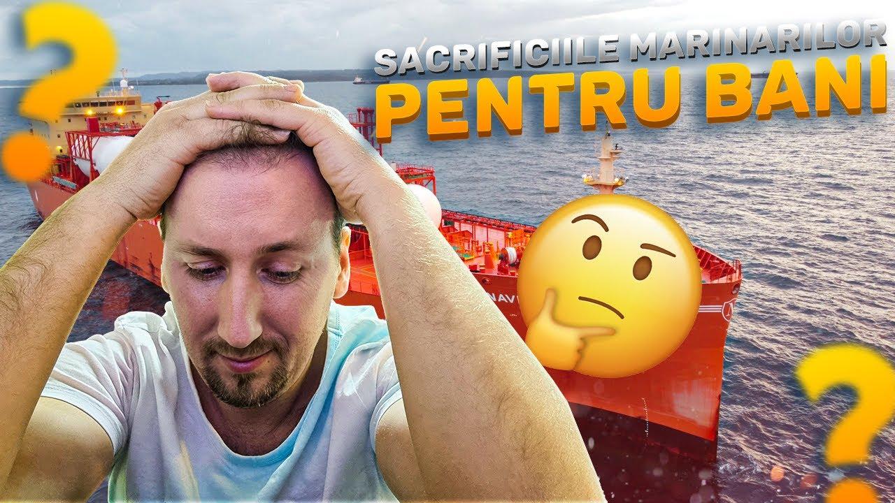 SACRIFICIILE MARINARILOR PENTRU BANI !