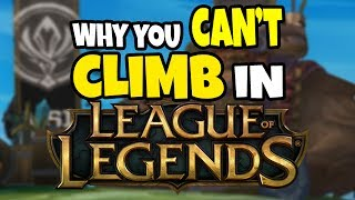 10 Reasons Why You Can't Climb in League of Legends