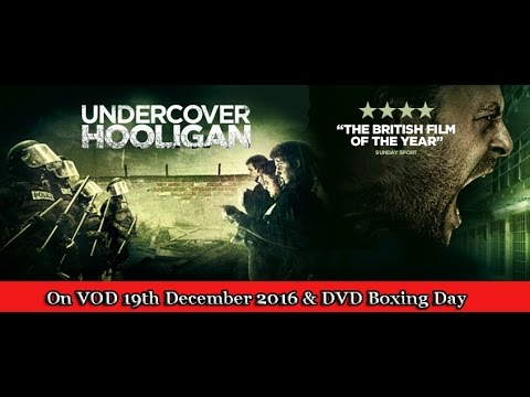 UNDERCOVER HOOLIGAN Official Trailer (2016) [HD] EXCLUSIVE