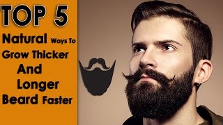 Top 5 Natural Ways To Grow Thicker And Longer Beard Faster | Fashion Vlog #1