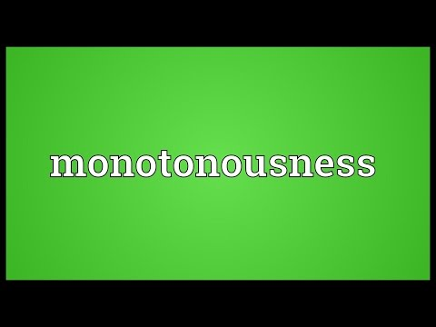 Monotonousness Meaning