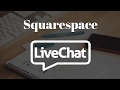 34. Squarespace Tutorials - Adding Live Chat