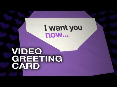 I want you now - Video Greeting Card - Sexy Love E-Card