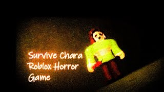 HER LAUGHS OF DEATH   Survive Chara Roblox Horror game