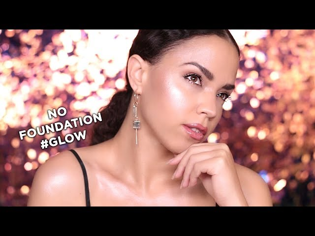 NO FOUNDATION MAKEUP TUTORIAL + GLOWY MAKEUP - HOW TO