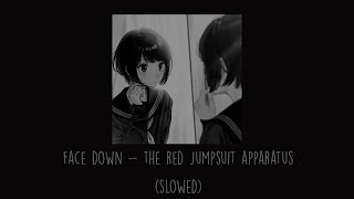 The Red Jumpsuit Apparatus - Face Down (Slowed)