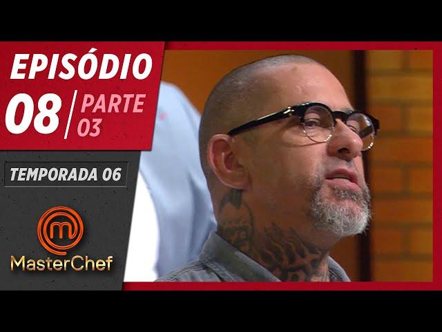MASTERCHEF BRASIL (12/05/2019) | PARTE 3 | EP 08 | TEMP 06