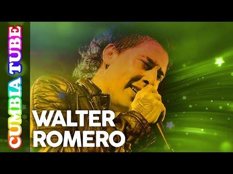 Homenaje a Walter Romero - Sus Mejores Canciones | Cumbia Tube
