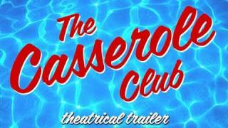 The Casserole Club - Official Theatrical Trailer Www.dikenga.com