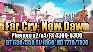 Far Cry: New Dawn на слабом ПК - Phenom x2/x4/FX 4300-8300, GT 630/GTX 550 Ti/1060, HD 7770/7870