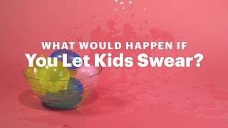 What Would Happen If You Let Your Kids Swear?