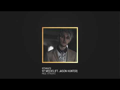 97Thghts - 97 Weeks (ft. Jason Hunter)