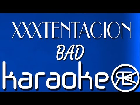 XXXTENTACION - BAD | Karaoke Lyrics Instrumental