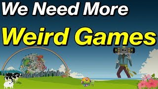 Why We Need Weird Games