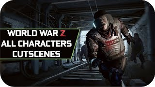 World War Z All Characters Cutscenes and Bio HD